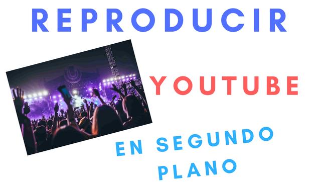 Cómo Reproducir YouTube En Segundo Plano