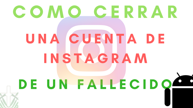 Cómo Cerrar Una Cuenta De Instagram De Un Fallecido