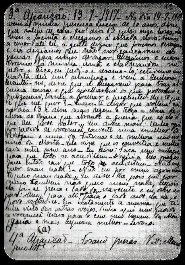 Deposizione di Lucia registrata durante l'Inchiesta Parrocchiale il 14 Luglio 1917, il giorno successivo all'apparizione. Da notare che nella sua deposizione, non vi sono riferimenti ai segreti.