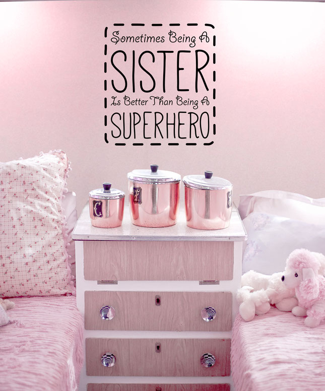 Sometimes being a Sister is better than being a Superhero wall art sticker. From wallartcompany.co.uk