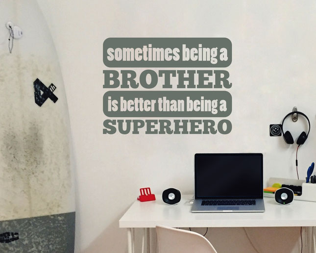 Sometimes being a Brother is better than being a Superhero wall art sticker. From wallartcompany.co.uk