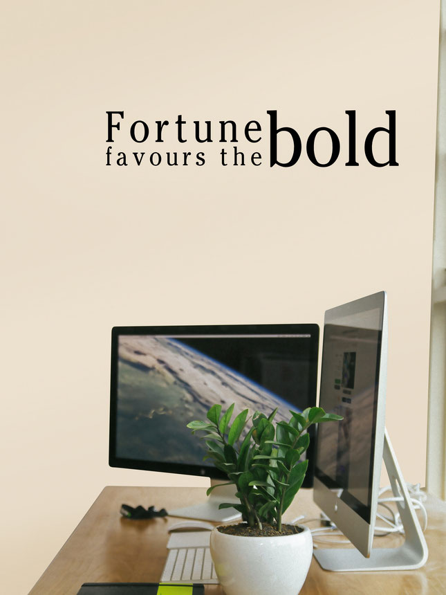 Fortune Favours The Bold vinyl wall art.