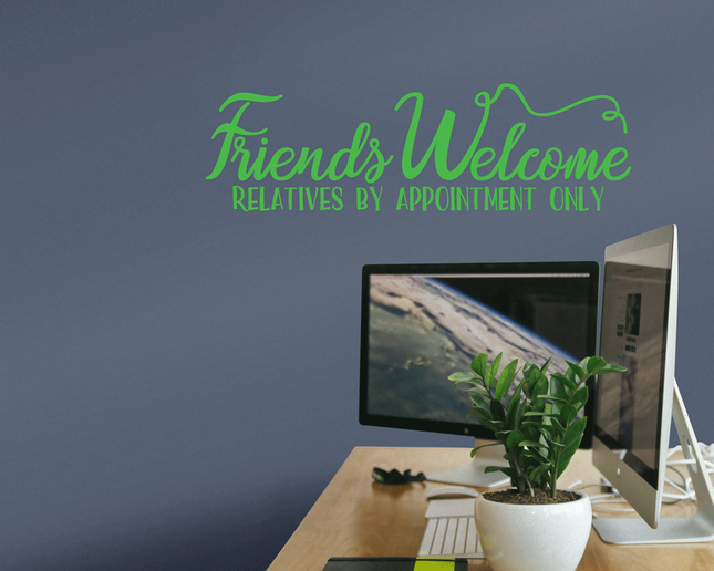 Friends Welcome Relatives By Appointment Only wall art sticker. From wallartcompany.co.uk