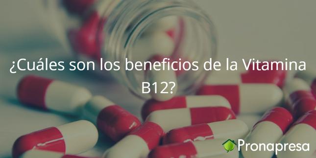 ¿Cuáles son los principales beneficios de la Vitamina B12 o Cobalamina?