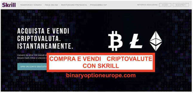 Conto Skrill trading criptovalute: Bitcoin, BCH, Litecoin, Ethereum