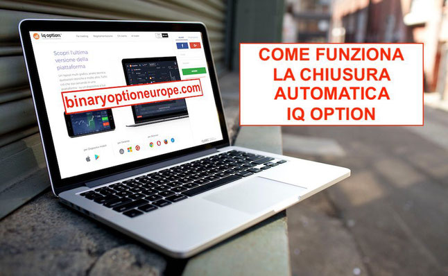 iq option pareri italiano chiusura automatica