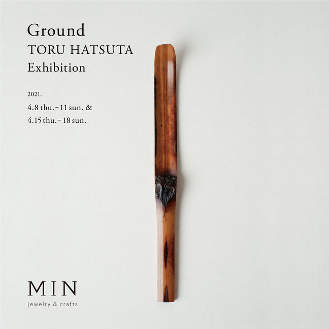 Ground  TORU HATSUTA Exhibition 2021