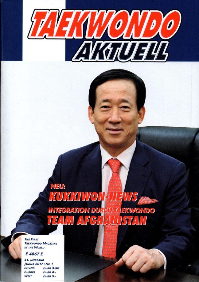 """Taekwondo Aktuell"", the first TAEKWONDO MAGAZINE in the WORLD, 41. Jahrgang, Januar 2017, Nr. 1, Cover: President Ph. D. OH Hyun Deuk of KUKKIWON"