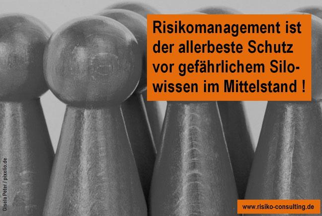 Risiko-Consulting - Risikomanagement verhindert im Mittelstand gefährliches Silowissen