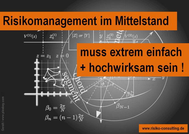 Risiko-Consulting - Risikomanagement im Mittelstand muss ganz einfach sein !