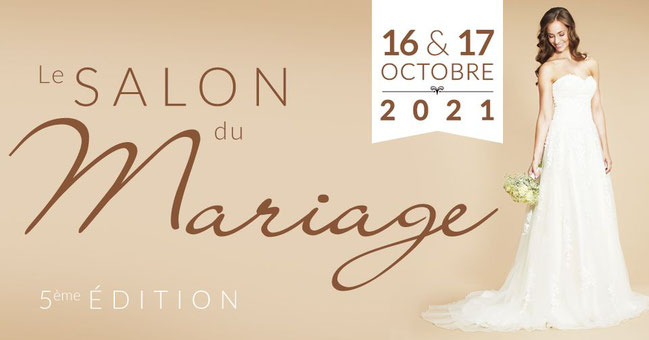 Salon du Mariage de Montélimar - 16 et 17 Octobre 2021