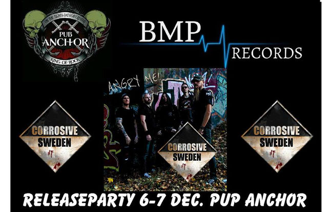 Angry Me release party at Pub Anchor, Stockholm on December 6th and 7th.
