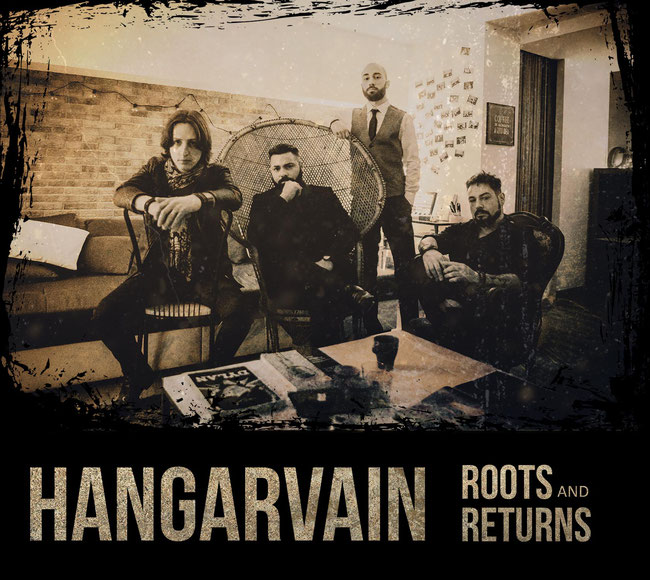 "Hangarvain, is out the new album ""Roots And Returns"""