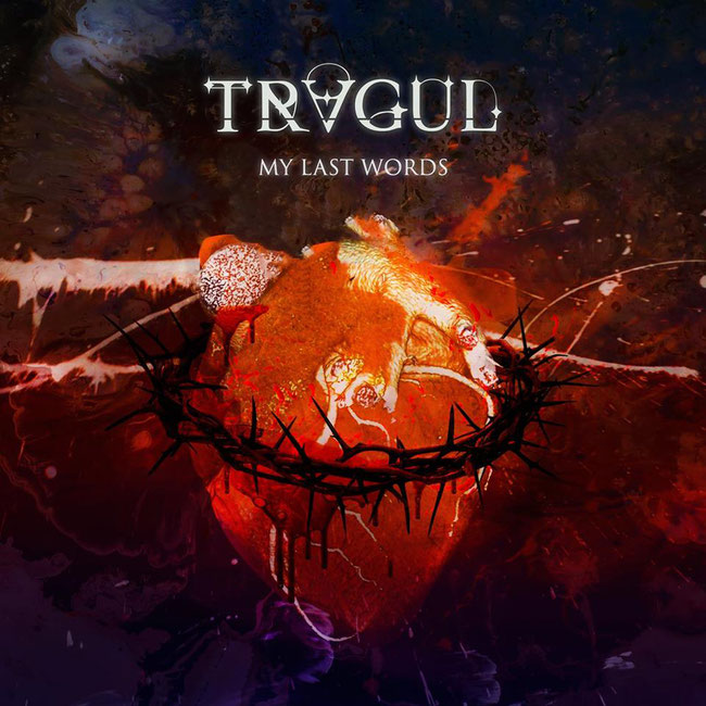 "TRAGUL, new single ""My last words"" and lyric video"