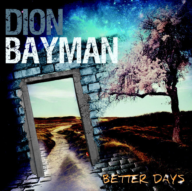 "Dion Bayman, ""Better Days"" unveiled"
