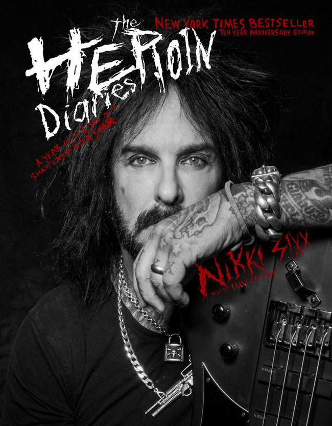 The Heroin Diaries, Anniversary Edition, Chinaski, motley crue, nikki sixx, joe sixx