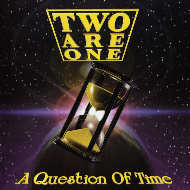 Two Are One's, A Question of Time,
