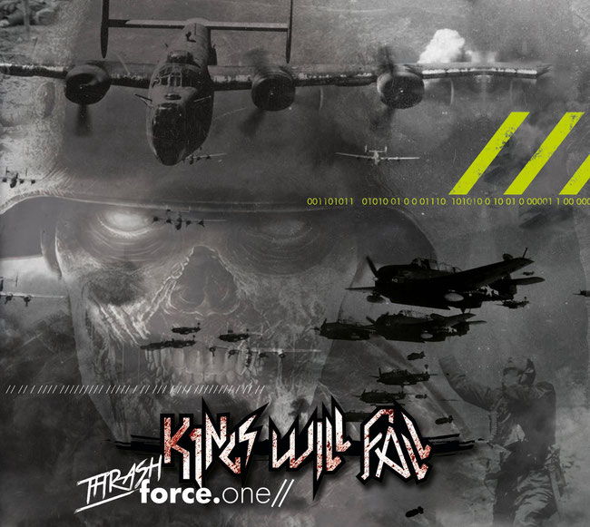 Kings Will Fall, Force.One, Thrash Metal, Eigen Beheer