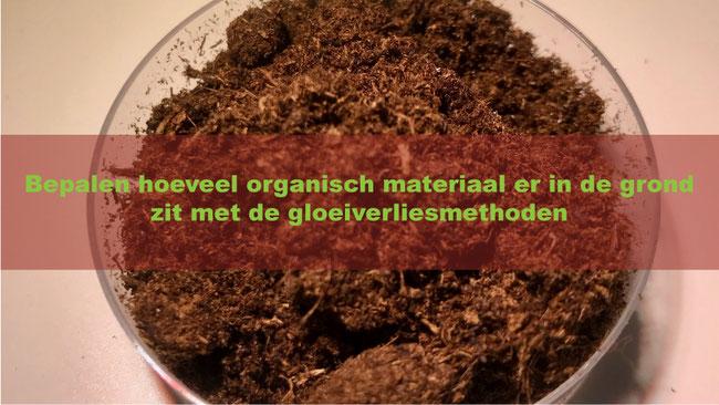 Bepalen hoeveel organisch materiaal er in de grond zit met de gloeiverliesmethoden