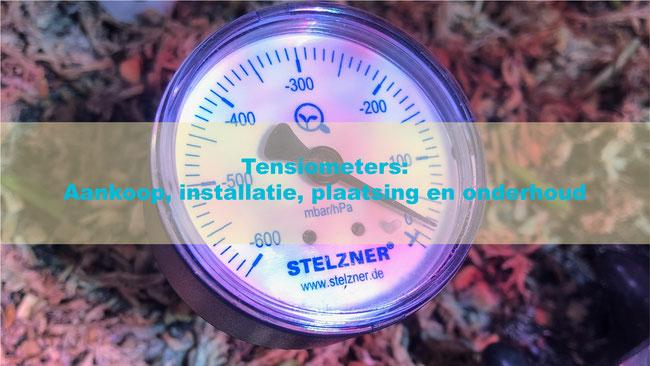 Tensiometers: Aankoop, installatie, plaatsing en onderhoud