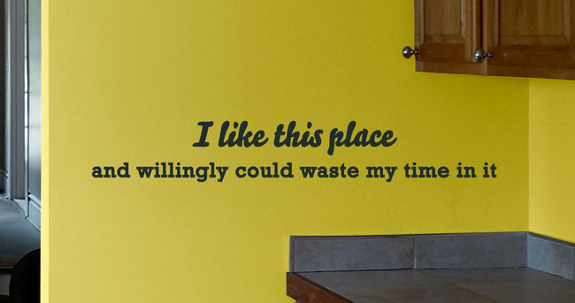 I like this place and willingly could waste my time in it quote vinyl wall art sticker. Shakespeare quote.