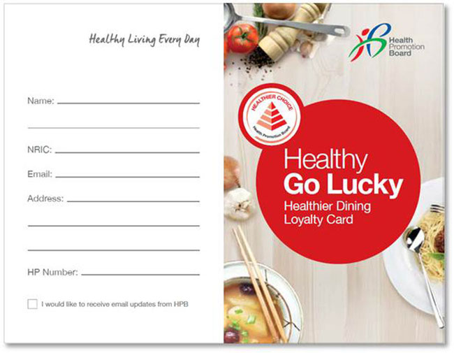 Example of The Healthy-Go-Lucky Campaign loyalty card given to consumers when they dine in at a food partner under the Healthier Dining programme, offering lower calorie meals.