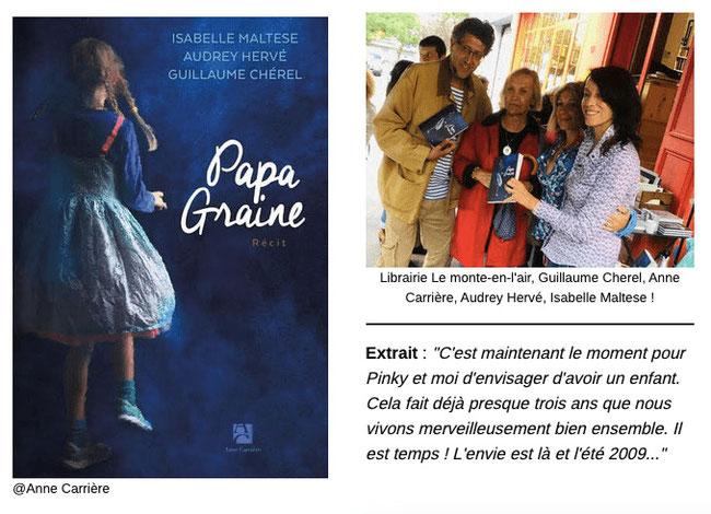 Journée évènement, Roman PAPA GRAINE à la librairie du Monte en l'air, en compagnie de l'éditrice Anne Carrière. Rencontres, dédicaces. Avec Guillaume Cherel et co autrices auteurs
