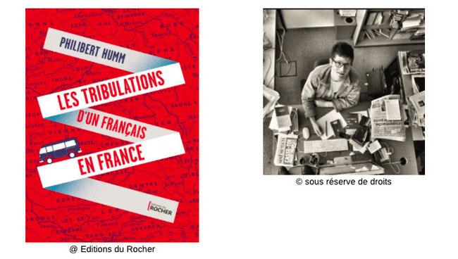 Couverture Les tribulations d'un français en France   #Récit #Authentique #France #Liberté #Voyages #Déambulations #Aventure #Rencontres #Portraits #Humanité #Humour philibert humm