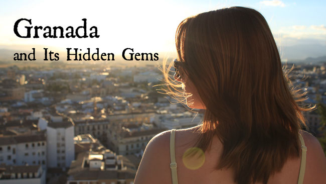 Granada and its hidden gems