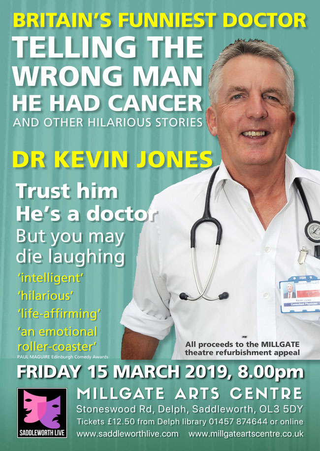 Dr Kevin Jones live comedy show at the Millgate Arts Centre in Delph Saddleworth on 15th March. Charity event in aid of the theatre refurbishment appeal
