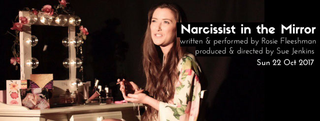 Narcissist in the Mirror a new play by Rosie Fleeshman directed by Sue Jenkins
