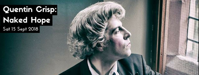 Quentin Crisp:Naked Hope - the acclaimed one-man show written and performed by Mark Farrelly at the Millgate Arts Centre 15 Sept 2018