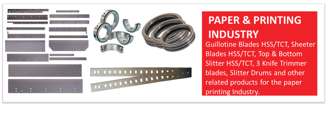 Blades For Paper & Printing Industry