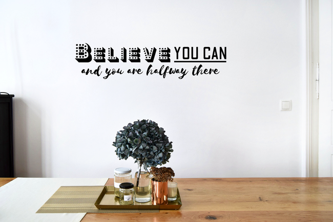 Believe you can and you are halfway there wall art sticker