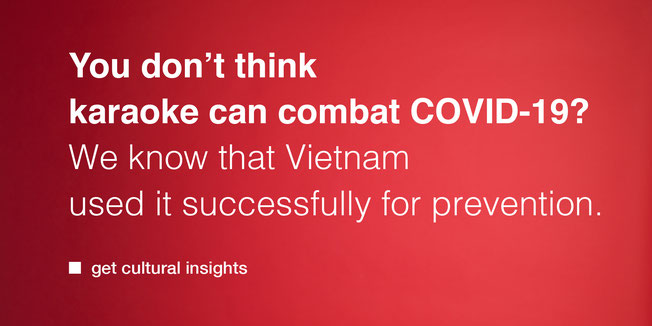 You don't think karaoke can combat COVID-19?  We know that Vietnam used it successfully for prevention. Semiotics.ch – get cultural insights