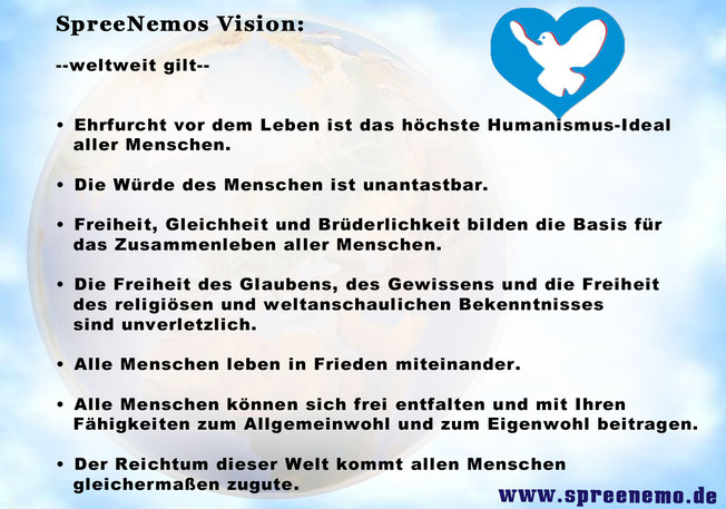 """Humanistische Vision von www.spreenemo.de,m Frieden ist nicht """"alles"""". Aber """"alles"""" ist nichts ohne Frieden."""