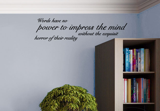 Words have no power to impress the mind without the exquisite horror of their reality Edgar Allen Poe quote vinyl sticker. Swirly handwritten joined up font. Easy to apply to walls and comes in many colours at wallartcompany.co.uk