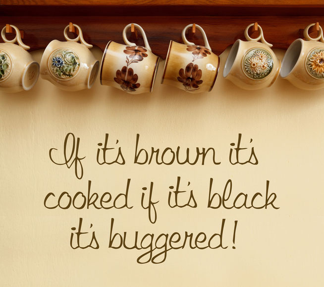If its brown its cooked if its black its buggered! vinyl quote wall art sticker in dining room wall. Cheeky quote for those who can't quite cook.