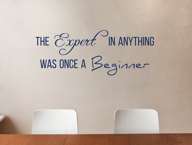 The Expert in Anything was once a Beginner quote by Helen Hayes wall art sticker from www.wallartcompany.co.uk This would look great in a study or dorm room at uni.