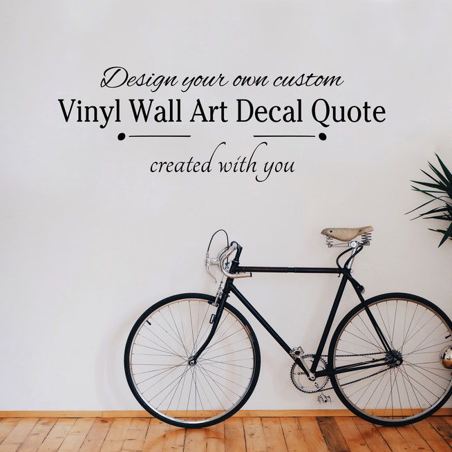 Design your own custom vinyl wall art decal quote created with you preview on wall at home