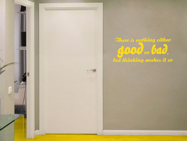 There is nothing either good or bad, but thinking makes it so, vinyl wall art sticker quote by Shakespeare. Comes in many colours and packaged for easy application.