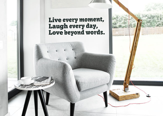 Live every moment, Laugh every day, Love beyond words. vinyl wall art quote from www.wallartcompany.co.uk
