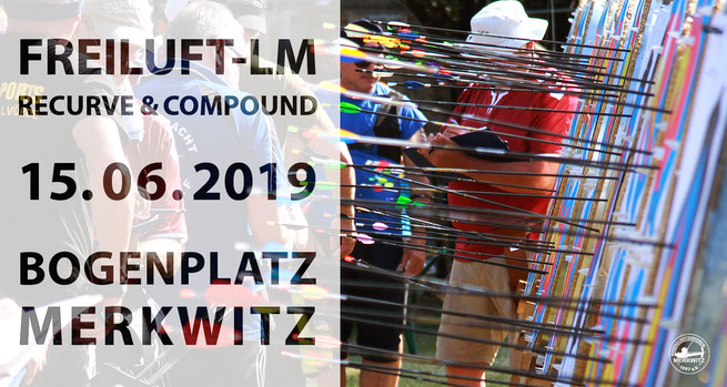 Freiluft-LM Recurve & Compound am 15.06..2019 in Merkwitz