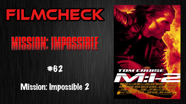 Mission: Impossible 2 Kritik/Review #62