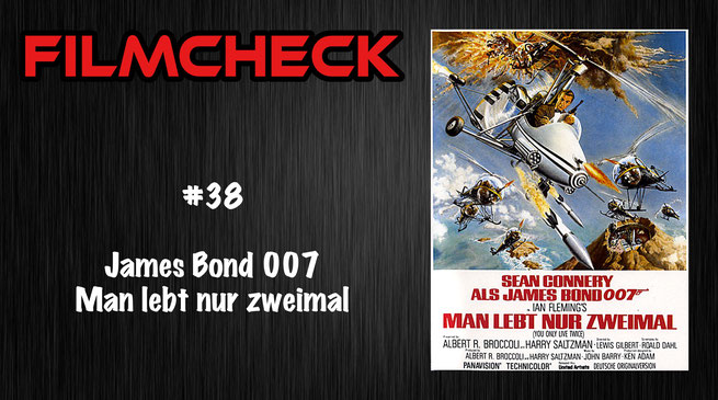 James Bond 007: Man lebt nur zweimal Filmcheck #38