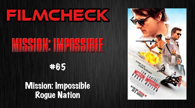 Mission: Impossible - Rogue Nation Kritik/Review #65