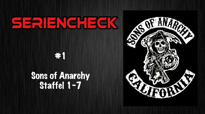 Seriencheck #1 Sons of Anarchy Staffel 1-7