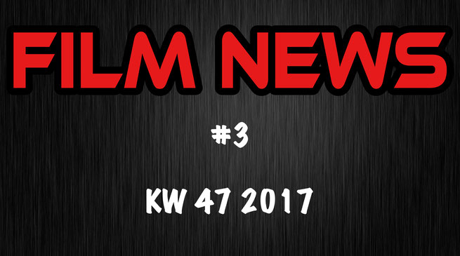 Film News 2 KW 47 2017