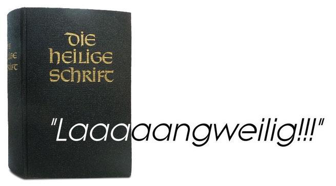 Bibel ist langweilig