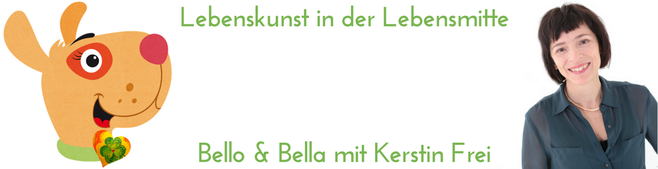 Lebenskunst in der Lebensmitte Online Magazin Kerstin Frei Bello & Bella Feuilleton Kunst Kultur Literatur Leben Ernährung Mode Hunde Hundeliebe